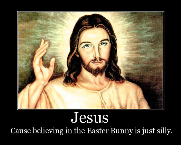 Jesus and the Easter bunny.