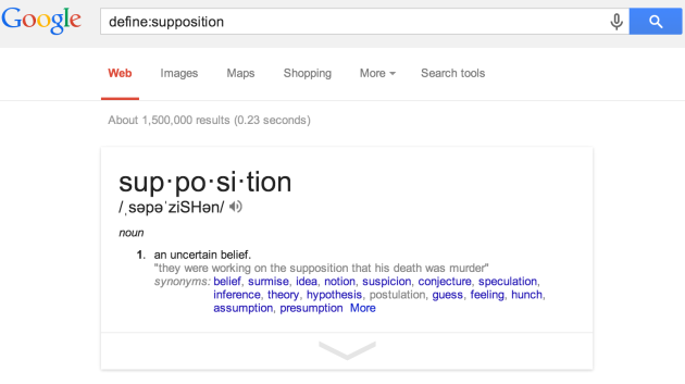 Google definition: Supposition